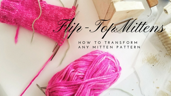 How To Transform Any Mitten Pattern into Flip-tops | Marla Holt